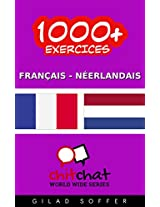 1000+ Exercices Français - Néerlandais (ChitChat WorldWide) (French Edition)