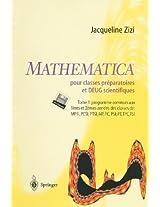Mathematica TM pour classes préparatoires et DEUG scientifiques: Tome 1: programme commun aux 1eres et 2emes années des classes de MPSI,PCSI,MP,PC,PSI,PT,TPC,TSI PCSI, MP, PC, PSI, PT, TPC, TSI