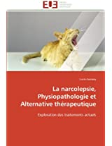 La Narcolepsie, Physiopathologie Et Alternative Therapeutique (Omn.Univ.Europ.)