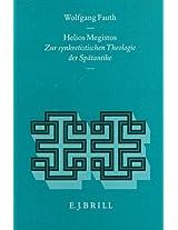 Helios Megistos: Zur Synkretistischen Theologie Der Spatantike (Religions in the Graeco-Roman World)