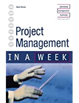 Project Management in a week 3rd edition (IAW)
