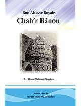 Son Altesse Royale «Chah'r Bânou» L'illustre mère de l'Imâm Ali Ibn'l Hosséyn