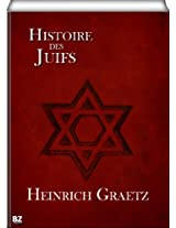 Histoire des Juifs (French Edition)