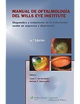 Manual de Oftalmologia del Wills Eye Institute: Diagnostico y tratamiento de la enfermedad en la consulta y en urgencias