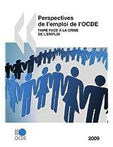 Perspectives de L'Emploi de L'Ocde 2009: Faire Face La Crise de L'Emploi