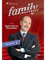 Family Matters with Justice Harvey Brownstone Season 1, Episodes 11 - 15