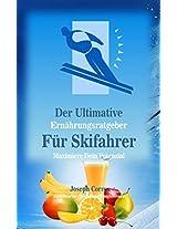 Der Ultimative Ernährungsratgeber Für Skifahrer: Maximiere Dein Potenzial (German Edition)