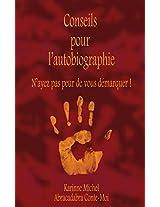 Conseils pour l'autobiographie: N'ayez pas peur de vous raconter ! (French Edition)