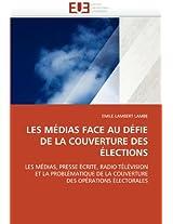 Les Medias Face Au Defie de La Couverture Des Elections
