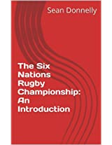 The Six Nations Rugby Championship: An Introduction