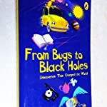 PUFFIN ( SCIENCE ) : From Bugs to Blackholes: Discoveries That Changed the World MRP 175