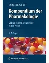 Kompendium der Pharmakologie: Gebräuchliche Arzneimittel in der Praxis