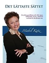 Det Lättaste Sättet (Lös dina problem och välj vägen till kärlek, lycka, välstånd och det liv du drömt om.) (Swedish Edition)