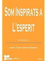 SOM INSPIRATS A L'ESPERIT (Com créixer en la vida cristiana Book 10) (Catalan Edition)