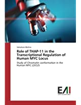 Role of THAP-11 in the Transcriptional Regulation of Human MYC Locus: Study of Chromatin conformation in the Human MYC LOCUS