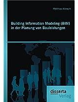 Building Information Modeling (Bim) in Der Planung Von Bauleistungen