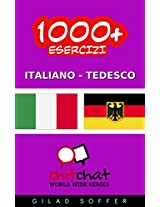 1000+ Esercizi Italiano - Tedesco (ChitChat WorldWide) (Italian Edition)