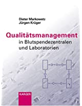 Qualitatsmanagement in Blutspendezentralen Und Laboratorien