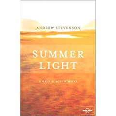 Summer Light: A Walk Across Norway (Lonely Planet Travel Literature)