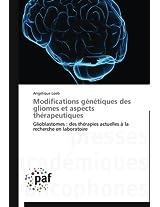 Modifications Genetiques Des Gliomes Et Aspects Therapeutiques (Omn.Pres.Franc.)