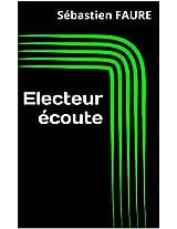 Electeur écoute (French Edition)
