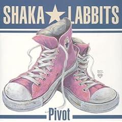 【クリックで詳細表示】SHAKA LABBITS, UKI, Adam Schlesinger : Pivot - 音楽
