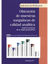 Obtencion de muestras sanguineas de calidad analitica / Obtaining blood samples of analytical quality: Mejoria continua de la etapa preanalitica / Continuous Improvement of Preanalytical Stage