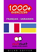 1000+ Exercices Français - Ukrainien (ChitChat WorldWide) (French Edition)