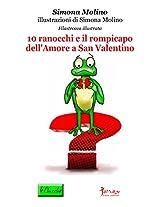 10 ranocchi e il rompicapo dell'Amore a San Valentino: Volume 4 (le Chicche)