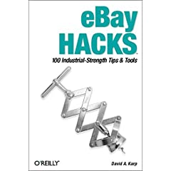 Ebay Hacks: 100 Industrial-Strength Tips &amp; Tools