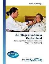 Die Pflegesituation in Deutschland: Schwierige Wahl zwischen Heim- oder Angehörigenbetreuung