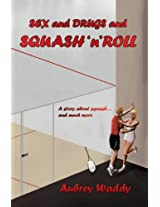 Sex and Drugs and Squash'n'Roll