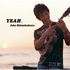 ジェイク・シマブクロ - YEAH.