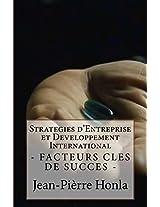Strategies d'Entreprise et Developpement International: Facteurs Clés de Succès (Une Analyse de Cas t. 1) (French Edition)