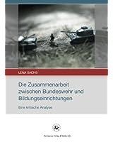 Die Zusammenarbeit zwischen Bundeswehr und Bildungseinrichtungen: Eine kritische Analyse (Soziale Analysen und Interventionen)