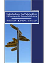 Medienkaufmann/-frau Digital und Print: Prüfungstrainer für die mündliche Prüfung (German Edition)