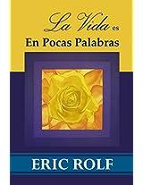 La Vida es: En Pocas Palabras (Spanish Edition)