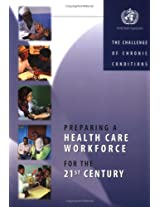 Preparing a Health Care Workforce for the 21st Century: The Challenge of Chronic Conditions