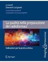 La qualità nella preparazione dei radiofarmaci: Indicazioni per la pratica clinica (Imaging & Formazione)