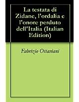 La testata di Zidane, l'ordalia e l'onore perduto dell'Italia