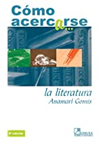 Como acercarse a la literatura/ How to Get Close to Literature