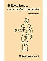 El Esoterismo... una enseñanza auténtica: Quítese los apegos (Spanish Edition)