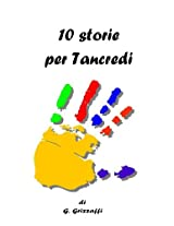 10 Storie per Tancredi