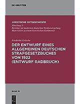 Der Entwurf Eines Allgemeinen Deutschen Strafgesetzbuches Von 1922 (Entwurf Radbruch) (Schriftenreihe Juristische Zeitgeschichte)