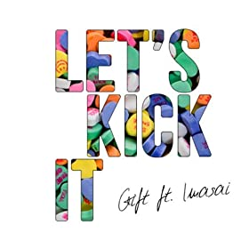 Let's Kick It (feat. Imasai)