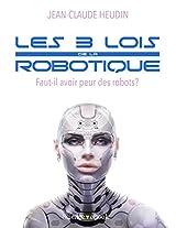 LES 3 LOIS DE LA ROBOTIQUE - Faut-il avoir peur des robots?