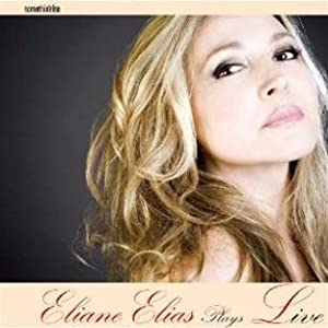 Eliane Elias Plays Live