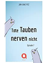 Tote Tauben nerven nicht (Episode 7) (Kindle Single) (German Edition)