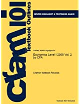 Studyguide for Economics Level I 2008 Vol. 2 by Cfa, ISBN 9780536341792 (Cram101 Textbook Outlines)