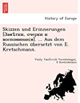Skizzen Und Erinnerungen [, ]. ... Aus Dem Russischen U Bersetzt Von E. Kretschmann.